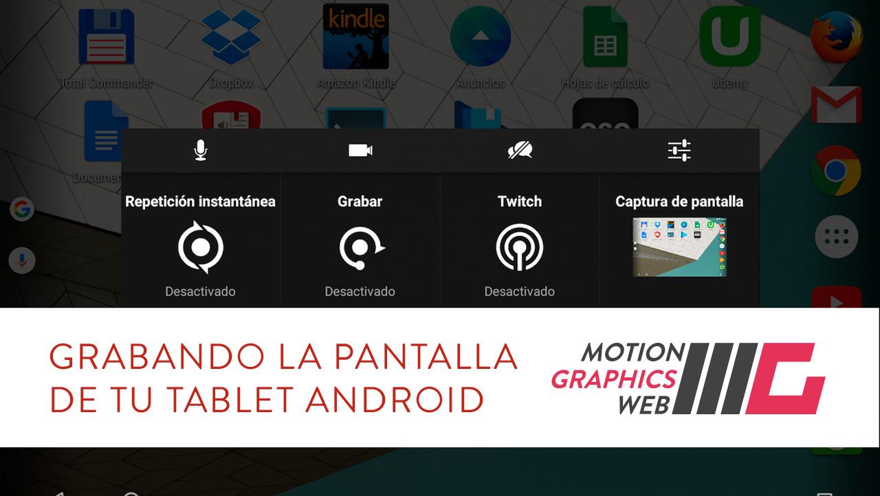 ¿Cómo grabar la pantalla de tu tablet android?