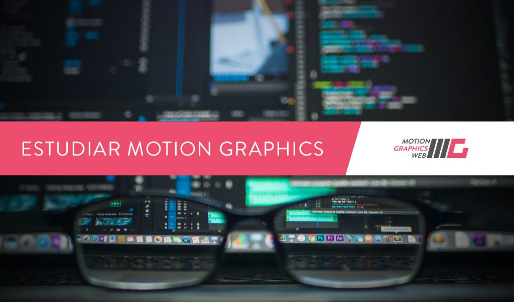 Estudiar Motion Graphics