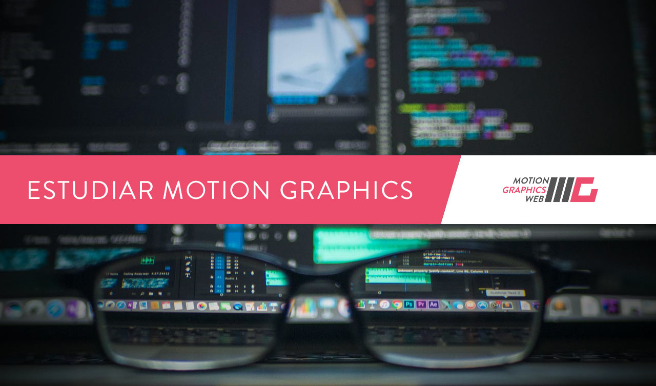 Estudiar Motion Graphics